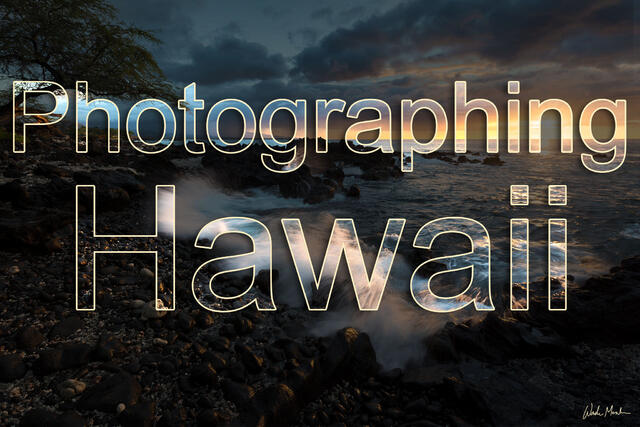 Helpful tips for planning your photography trip to Hawaii